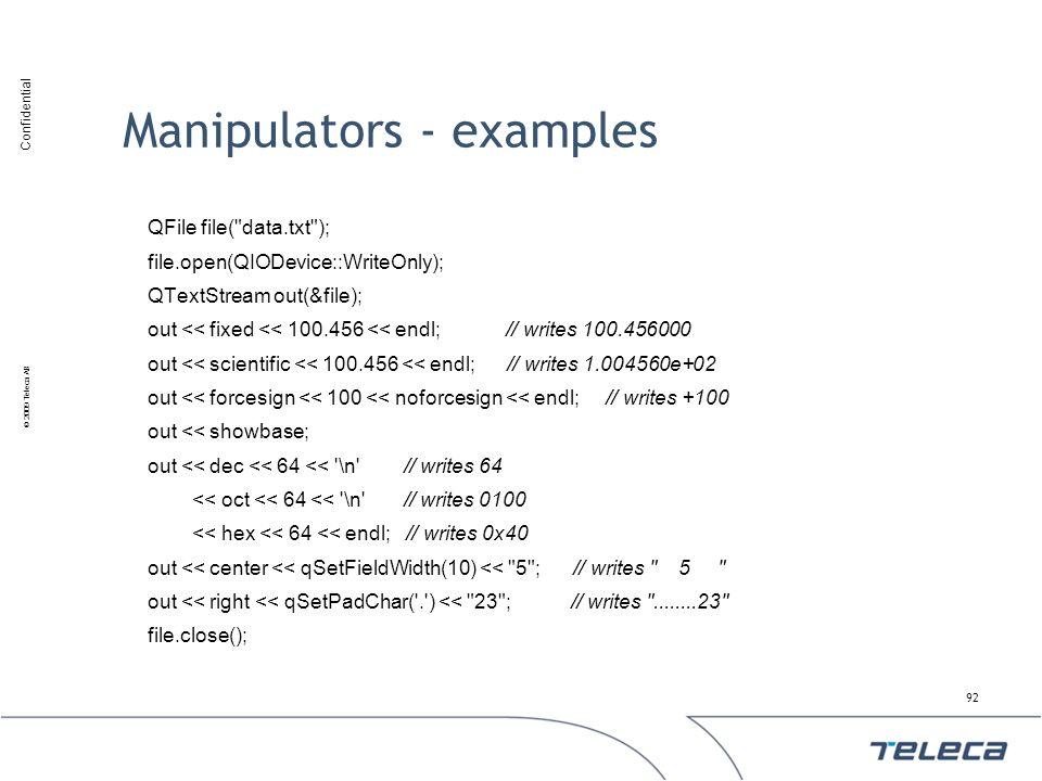 Confidential © 2009 Teleca AB Manipulators - examples QFile file(