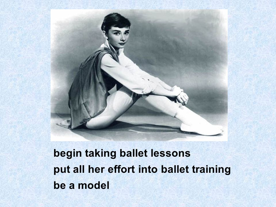 begin taking ballet lessons put all her effort into ballet training be a model