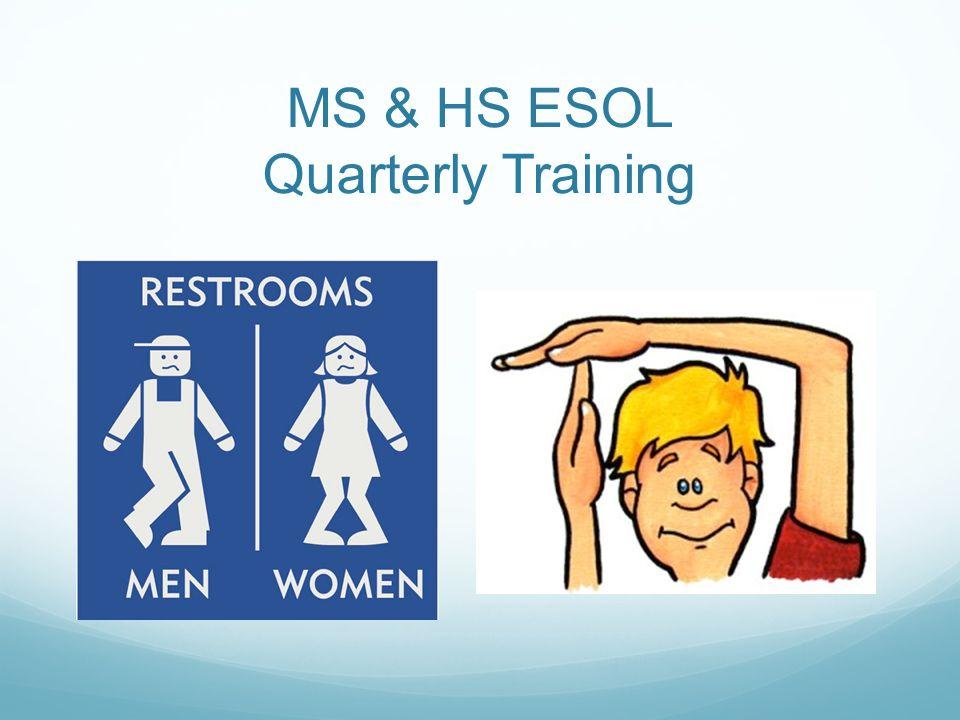 MS & HS ESOL Quarterly Training