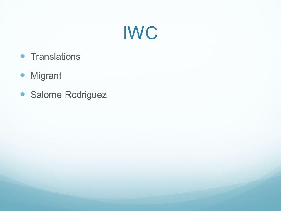 IWC Translations Migrant Salome Rodriguez