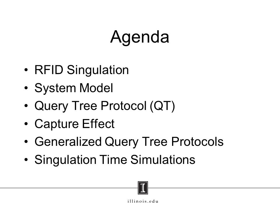Agenda RFID Singulation System Model Query Tree Protocol (QT) Capture Effect Generalized Query Tree Protocols Singulation Time Simulations