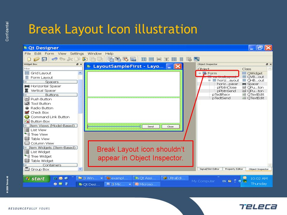 Confidential © 2008 Teleca AB Break Layout Icon illustration Break Layout icon shouldnt appear in Object Inspector.