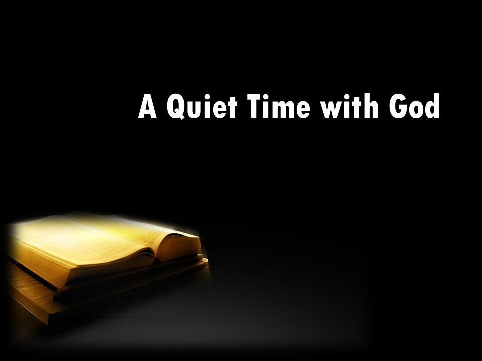 A Quiet Time with God
