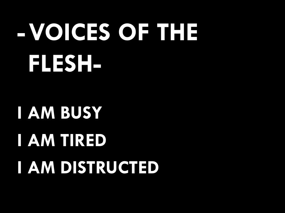 - VOICES OF THE FLESH- I AM BUSY I AM TIRED I AM DISTRUCTED