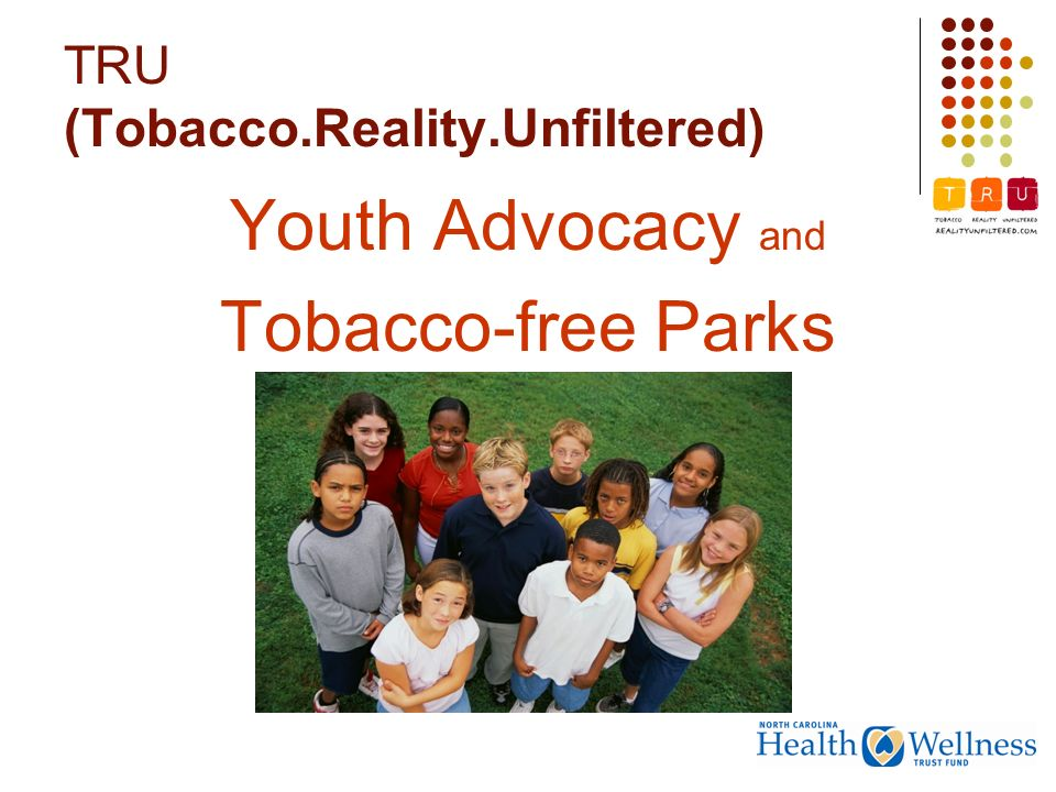 TRU (Tobacco.Reality.Unfiltered) Youth Advocacy and Tobacco-free Parks