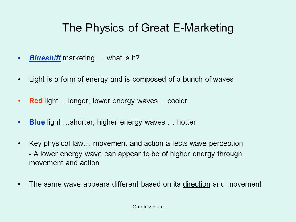 Quintessence The Physics of Great E-Marketing Blueshift marketing … what is it.