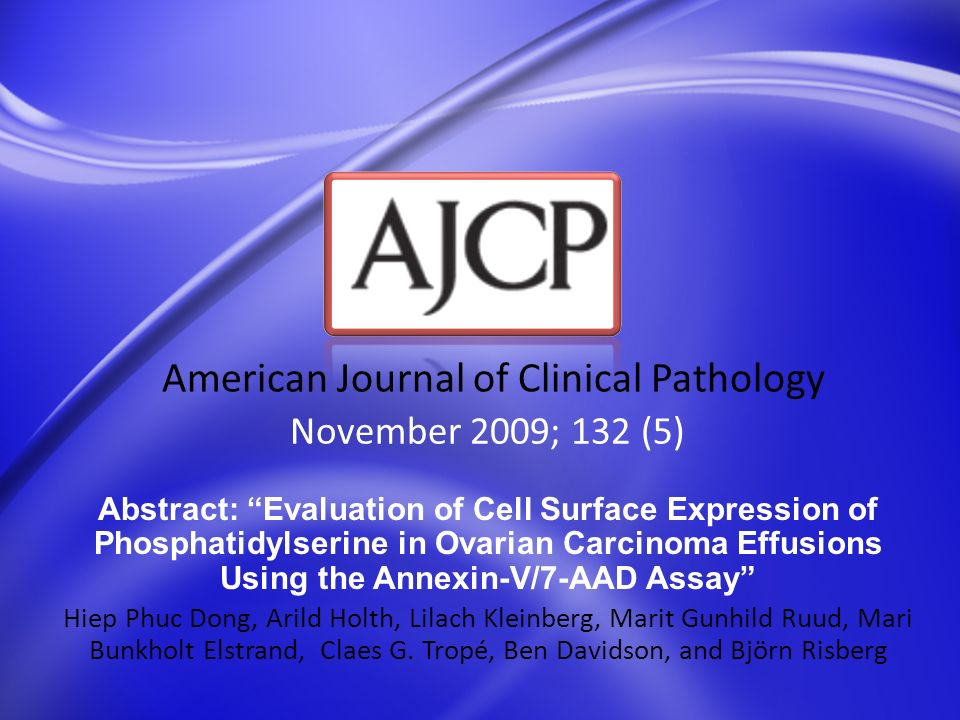 November 2009; 132 (5) American Journal of Clinical Pathology Abstract: Evaluation of Cell Surface Expression of Phosphatidylserine in Ovarian Carcino