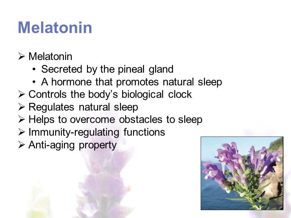 Melatonin Decreases with age Melatonin deficiency leads to: Insomnia Interrupted sleep Lethargy Amnesia Suitable melatonin supplementation Regulates melatonin levels Improves sleep quality Improves overall body function
