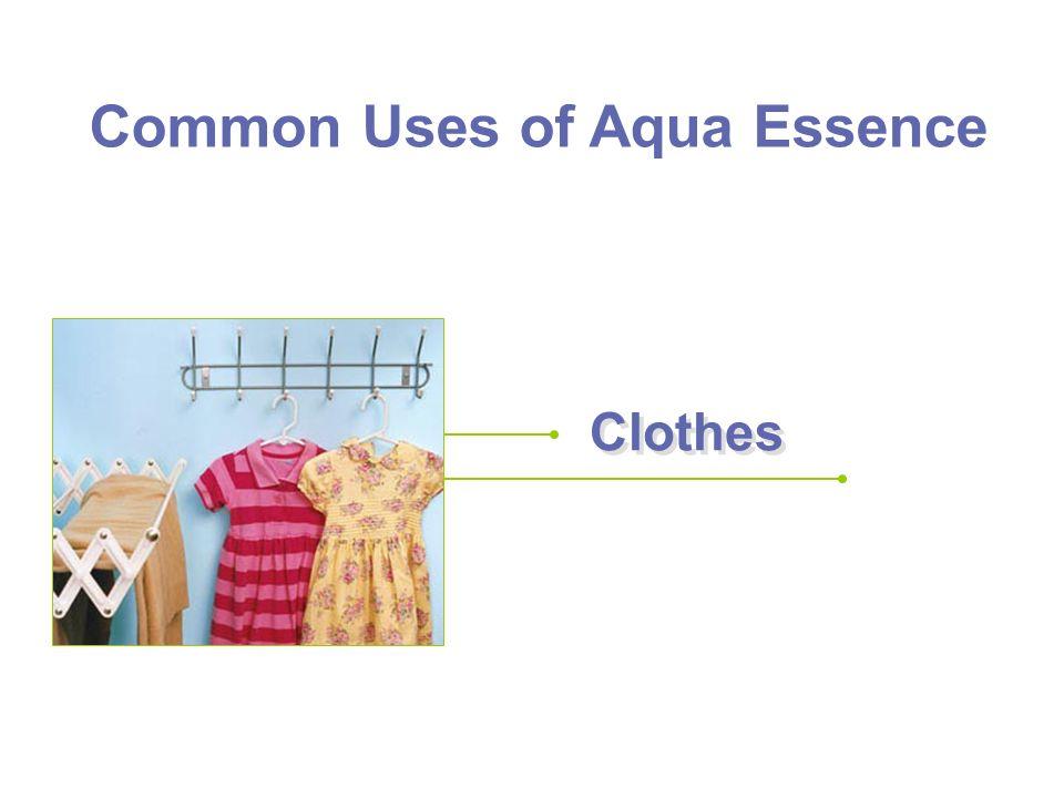 Clothes Common Uses of Aqua Essence