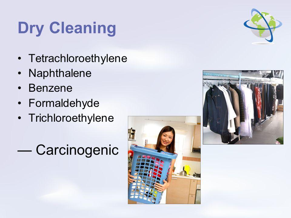Dry Cleaning Tetrachloroethylene Naphthalene Benzene Formaldehyde Trichloroethylene Carcinogenic