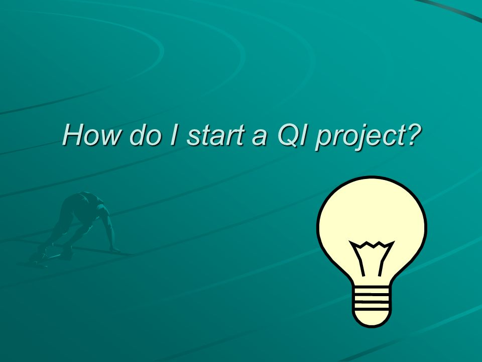 How do I start a QI project?