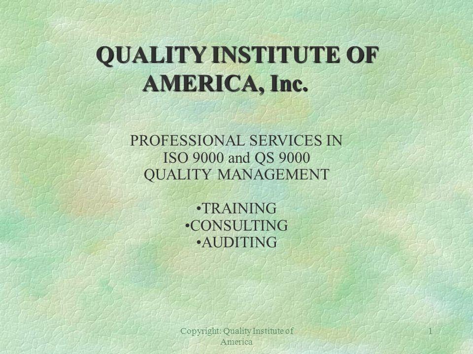 Copyright: Quality Institute of America 1 QUALITY INSTITUTE OF AMERICA, Inc.