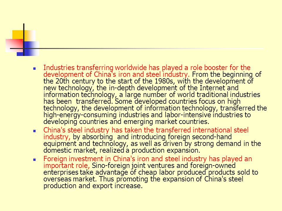 Industries transferring worldwide has played a role booster for the development of China s iron and steel industry.