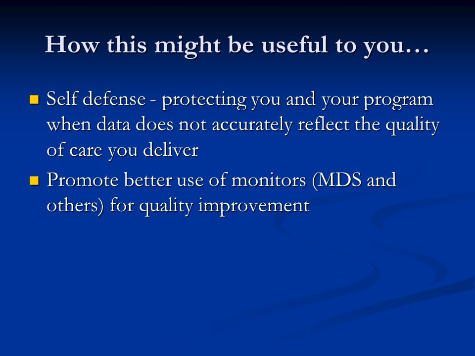 MDS Examples Dehydration monitor: Dehydration monitor: Little or no activity monitor Little or no activity monitor Bedfast Status monitor Bedfast Status monitor