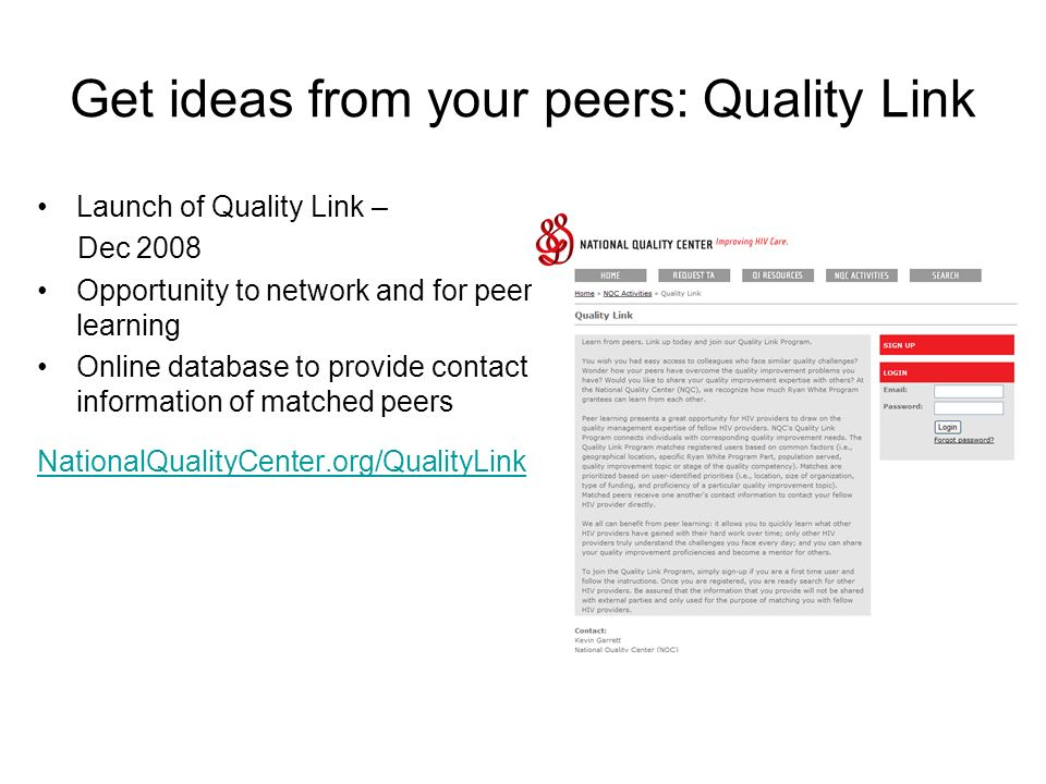 23National Quality Center (NQC) Get ideas from your peers: Quality Link Launch of Quality Link – Dec 2008 Opportunity to network and for peer learning Online database to provide contact information of matched peers NationalQualityCenter.org/QualityLink