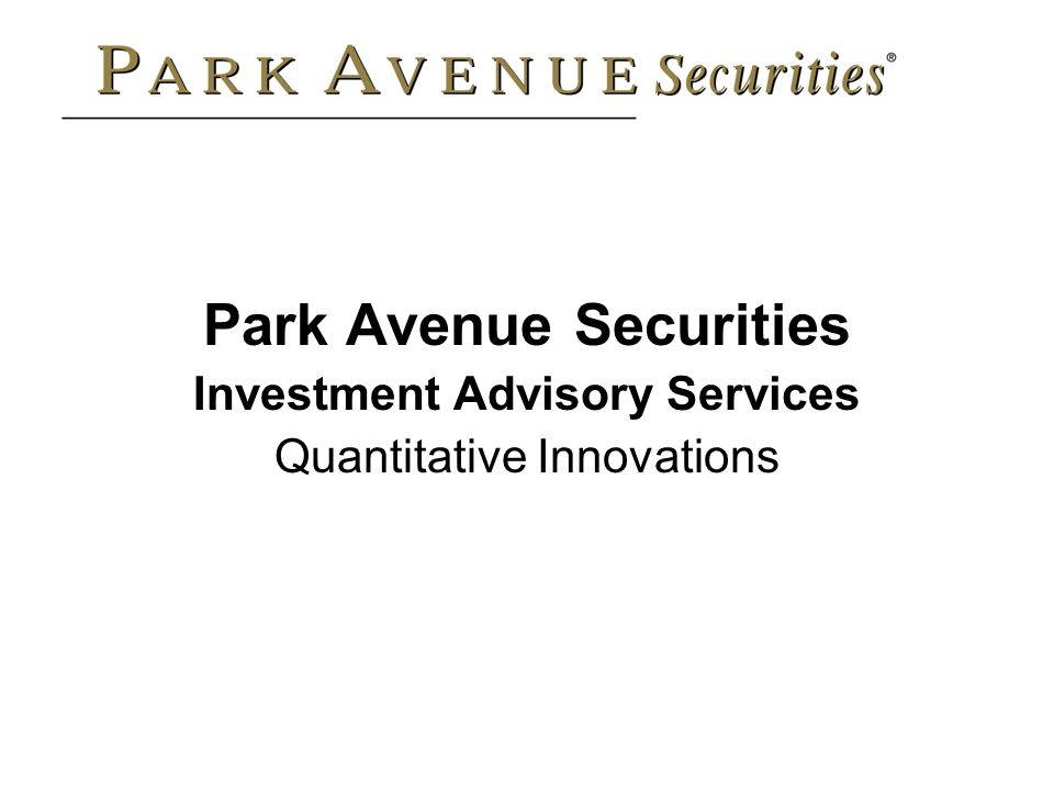 Park Avenue Securities Investment Advisory Services Quantitative Innovations