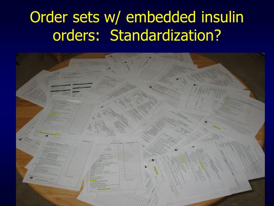 Order sets w/ embedded insulin orders: Standardization?