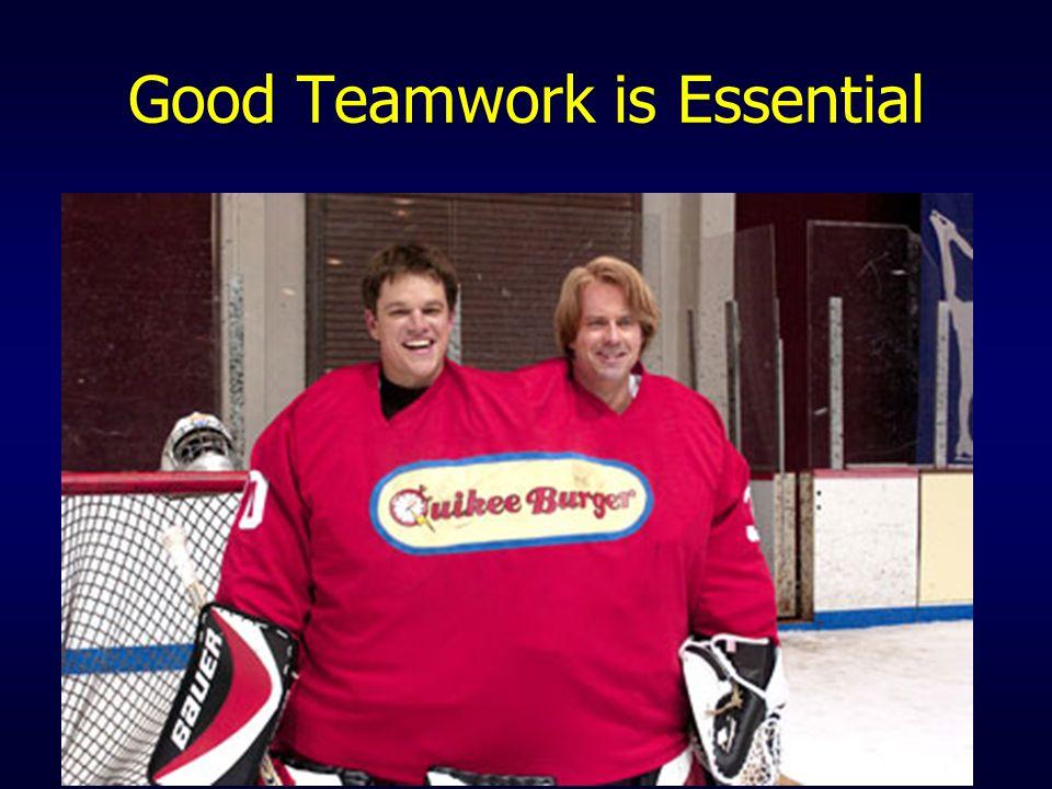 Good Teamwork is Essential