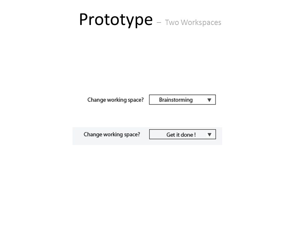 Prototype – Two Workspaces