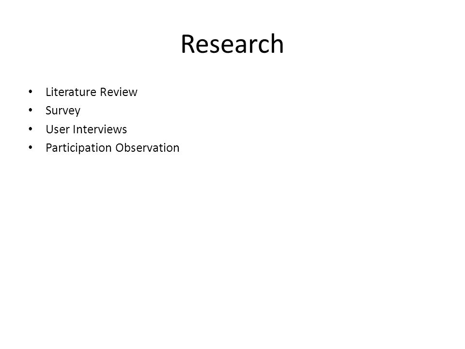 Research Literature Review Survey User Interviews Participation Observation