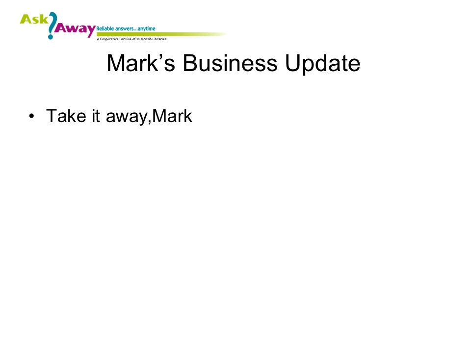 Marks Business Update Take it away,Mark