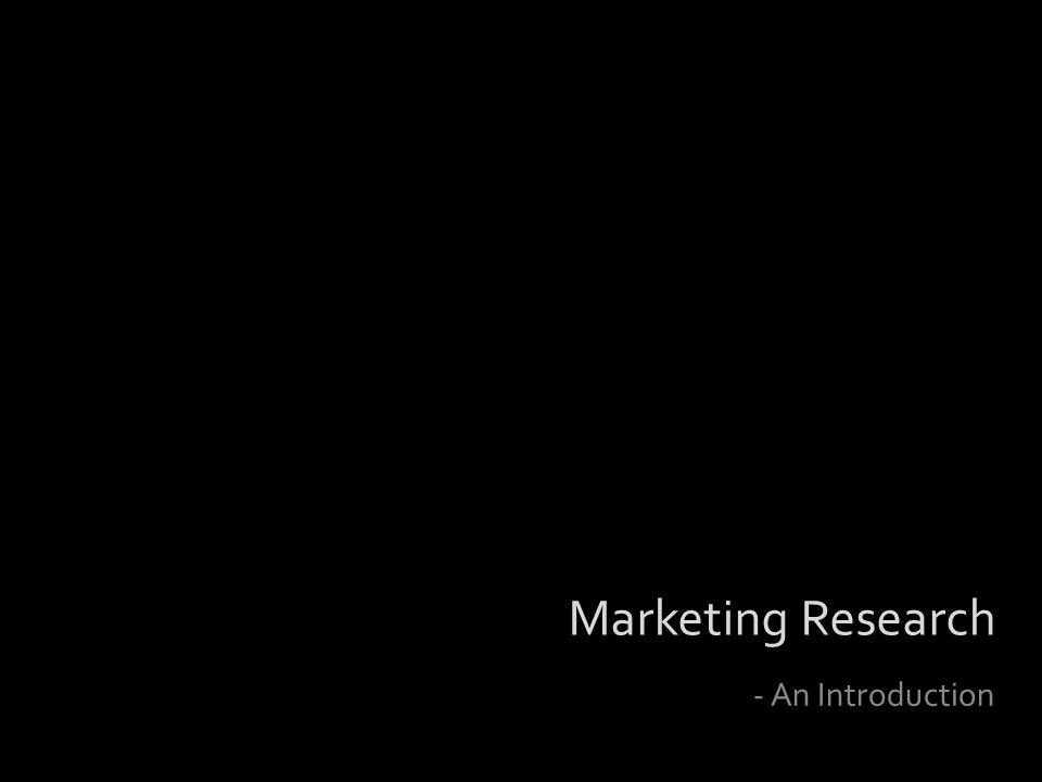 - An Introduction Marketing Research
