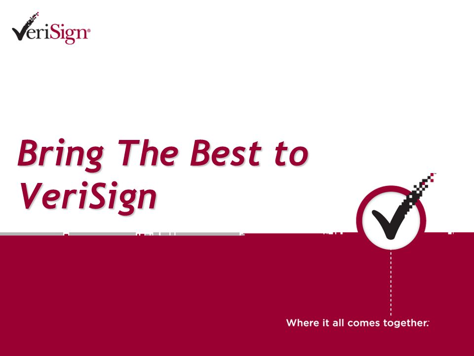 Bring The Best to VeriSign