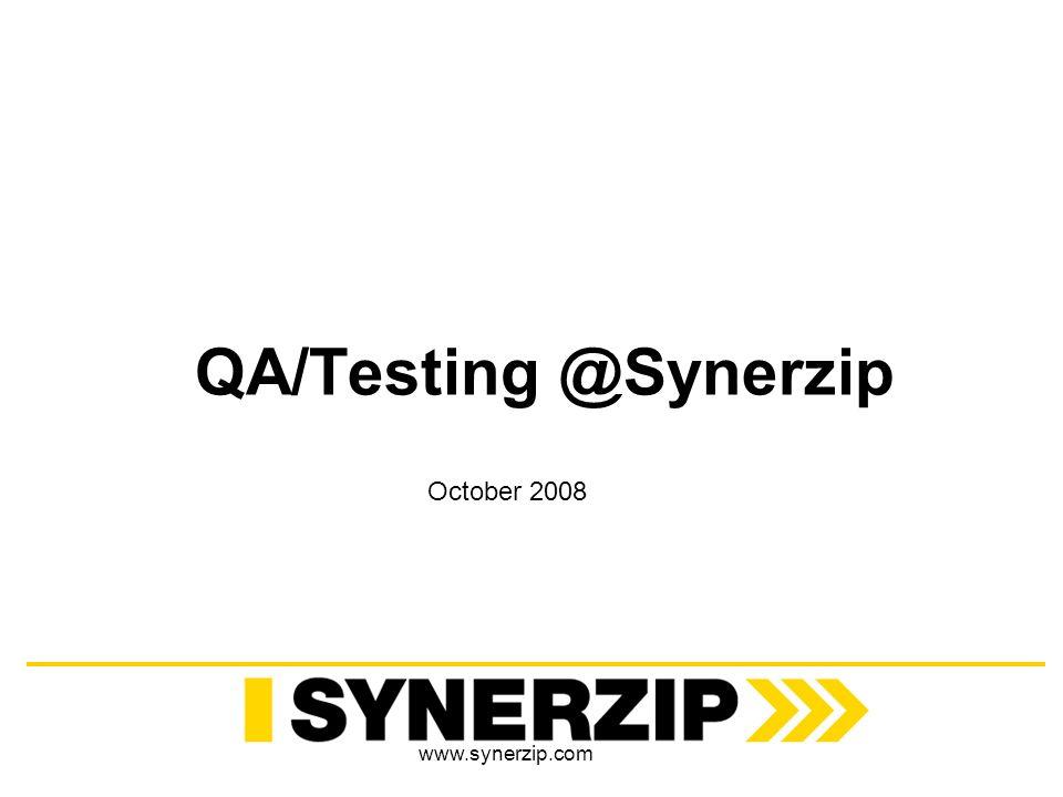 www.synerzip.com QA/Testing @Synerzip October 2008