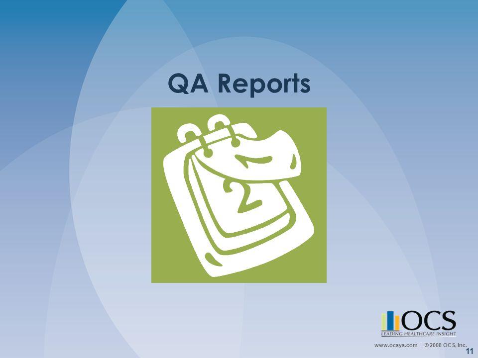 www.ocsys.com © 2008 OCS, Inc. 11 QA Reports