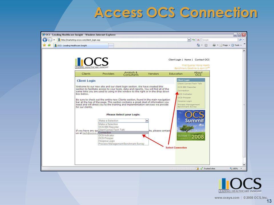 www.ocsys.com © 2008 OCS, Inc. 13 Access OCS Connection