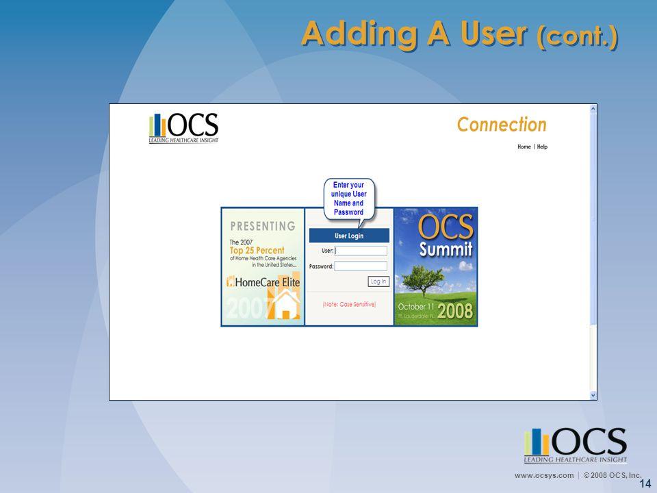 www.ocsys.com © 2008 OCS, Inc. 14 Adding A User (cont.)