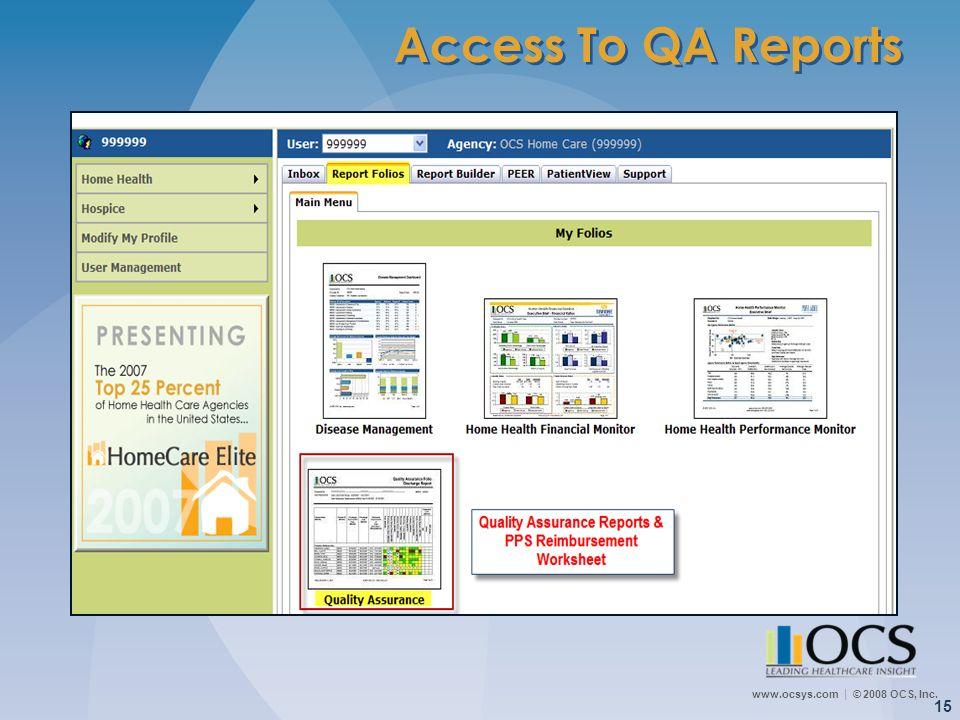 www.ocsys.com © 2008 OCS, Inc. 15 Access To QA Reports