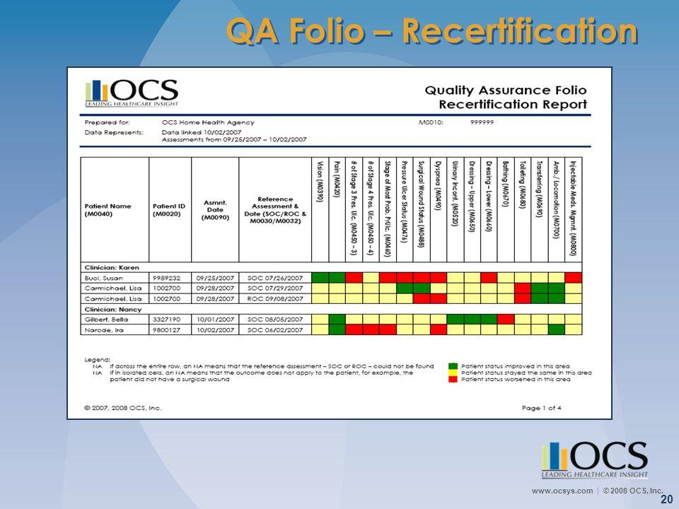www.ocsys.com © 2008 OCS, Inc. 20 QA Folio – Recertification