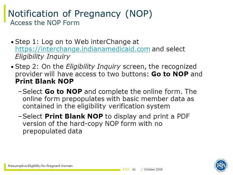 41/ October 2009 Presumptive Eligibility for Pregnant Women Notification of Pregnancy (NOP) Step 1: Log on to Web interChange at https://interchange.i