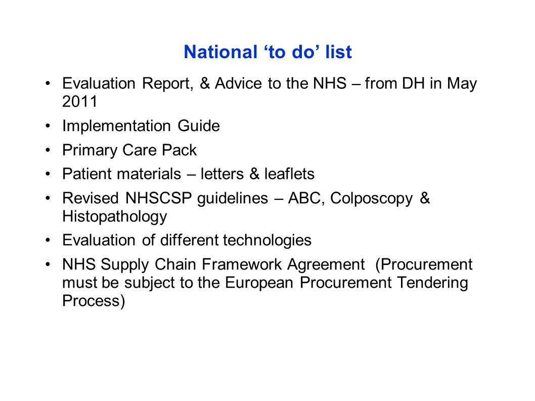 National to do list Evaluation Report, & Advice to the NHS – from DH in May 2011 Implementation Guide Primary Care Pack Patient materials – letters &