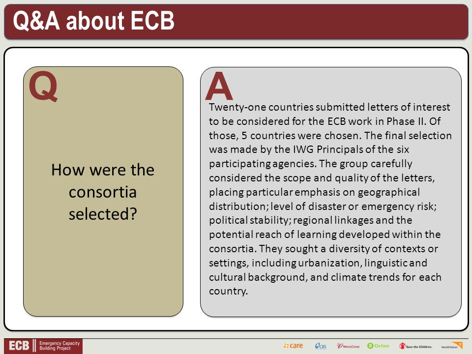 Q&A about ECB .How were the consortia selected.