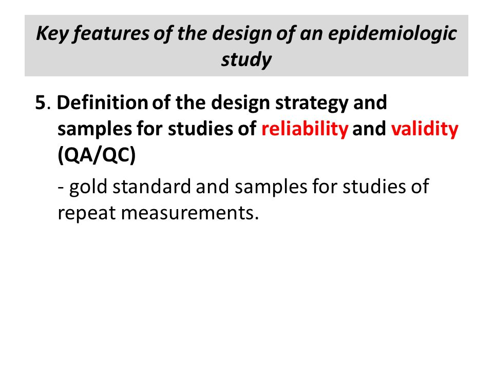 5. Definition of the design strategy and samples for studies of reliability and validity (QA/QC) - gold standard and samples for studies of repeat mea