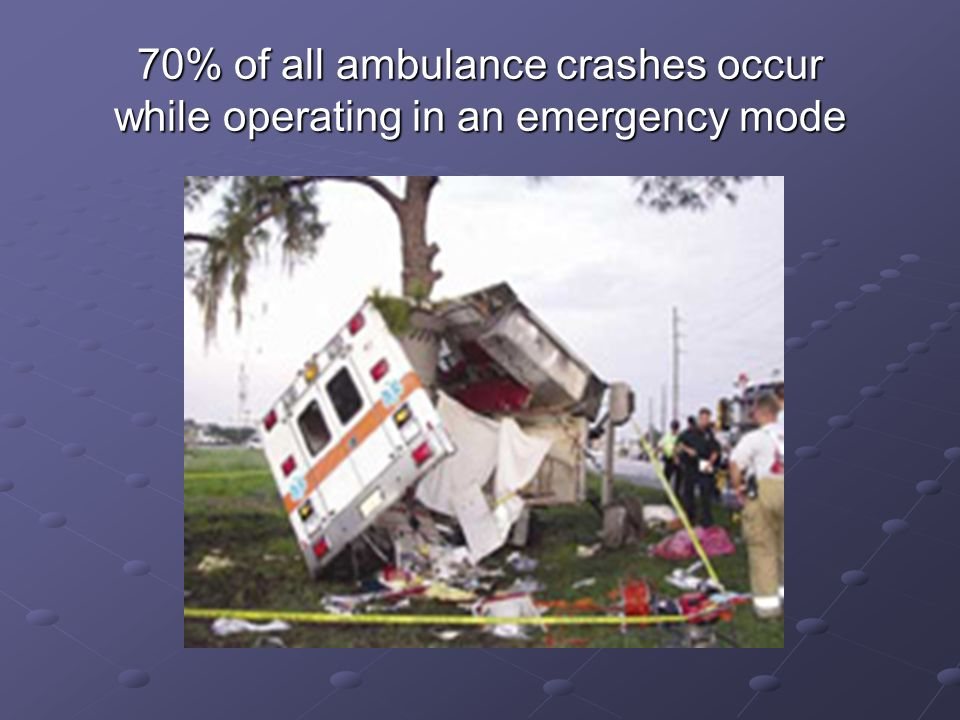70% of all ambulance crashes occur while operating in an emergency mode