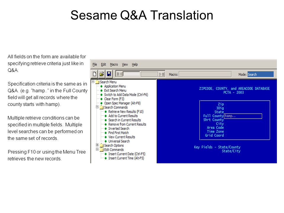 Sesame Q&A Translation All fields on the form are available for specifying retrieve criteria just like in Q&A.