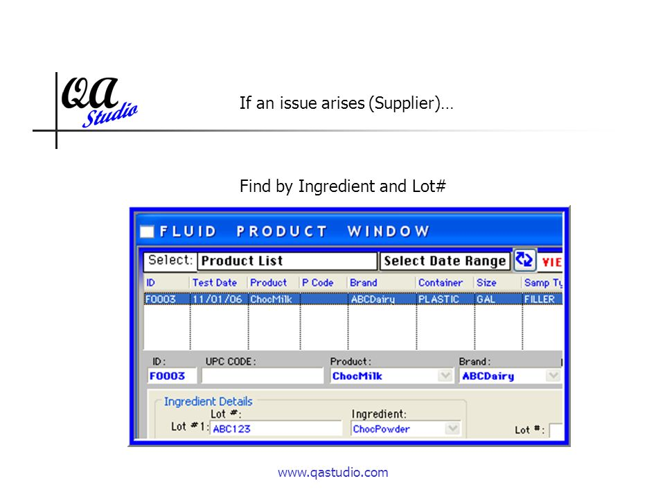 www.qastudio.com If an issue arises (Supplier)… Find by Ingredient and Lot#