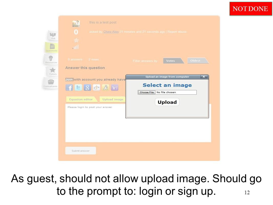 As guest, should not allow upload image. Should go to the prompt to: login or sign up. 12 NOT DONE