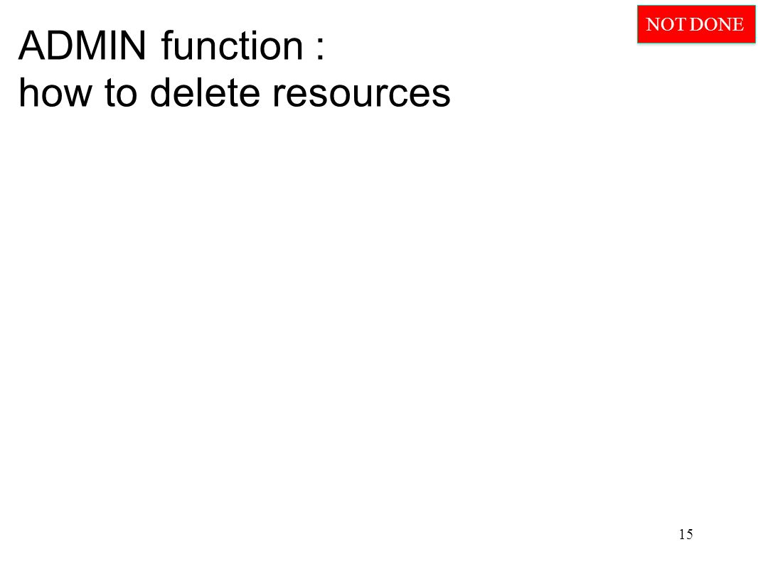 ADMIN function : how to delete resources 15 NOT DONE