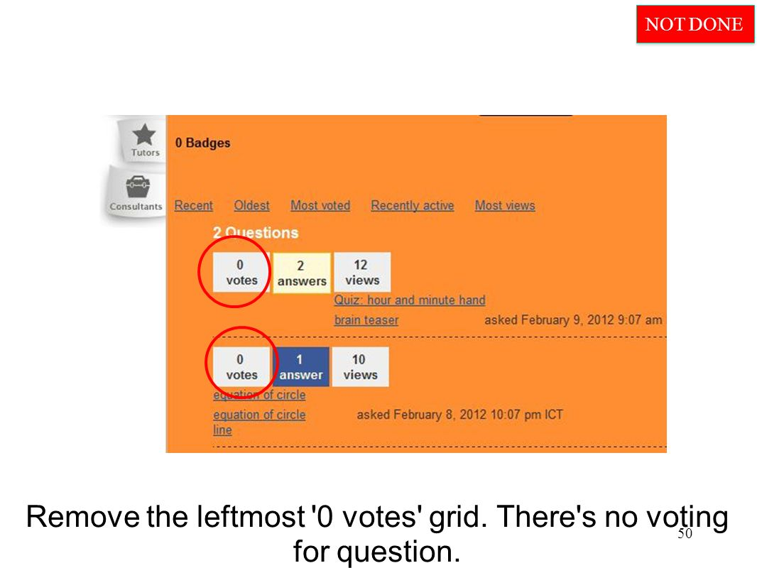 Remove the leftmost 0 votes grid. There s no voting for question. 50 NOT DONE