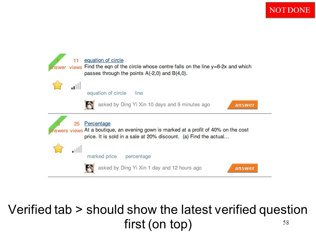 Verified tab > should show the latest verified question first (on top) 58 NOT DONE