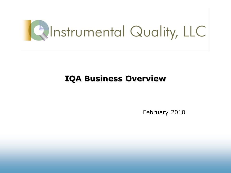 IQA Business Overview February 2010