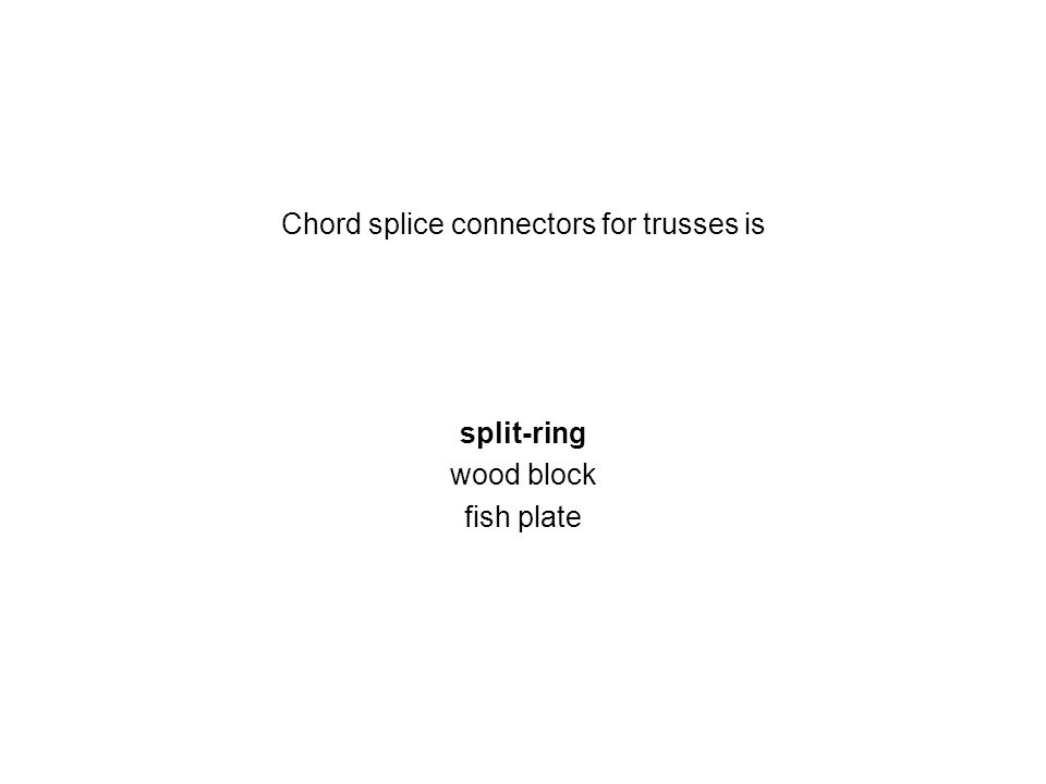 Chord splice connectors for trusses is split-ring wood block fish plate