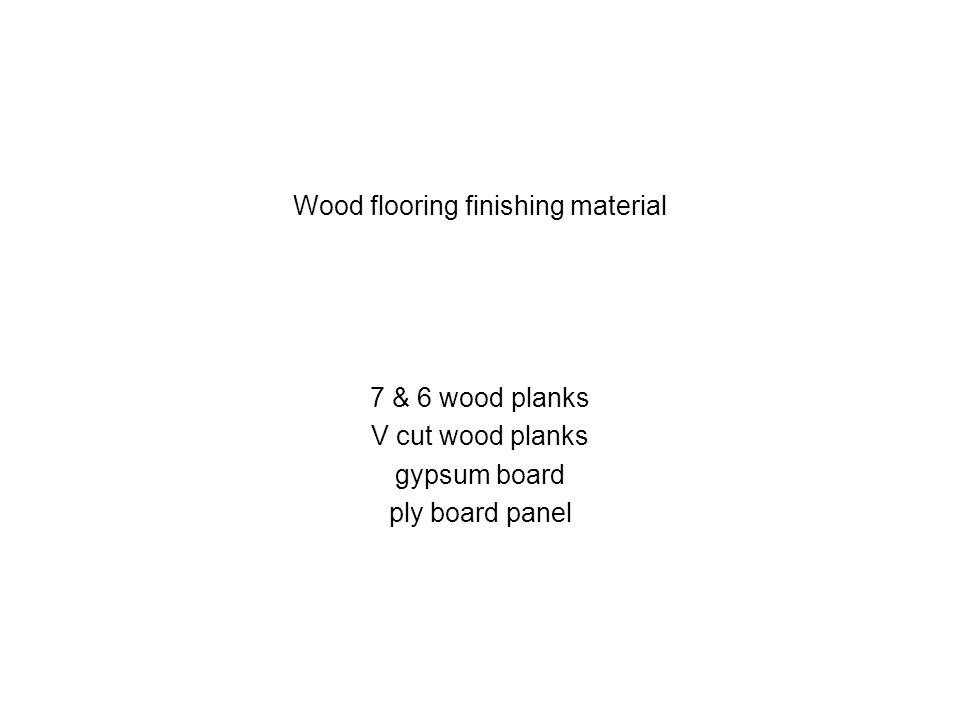 Wood flooring finishing material 7 & 6 wood planks V cut wood planks gypsum board ply board panel
