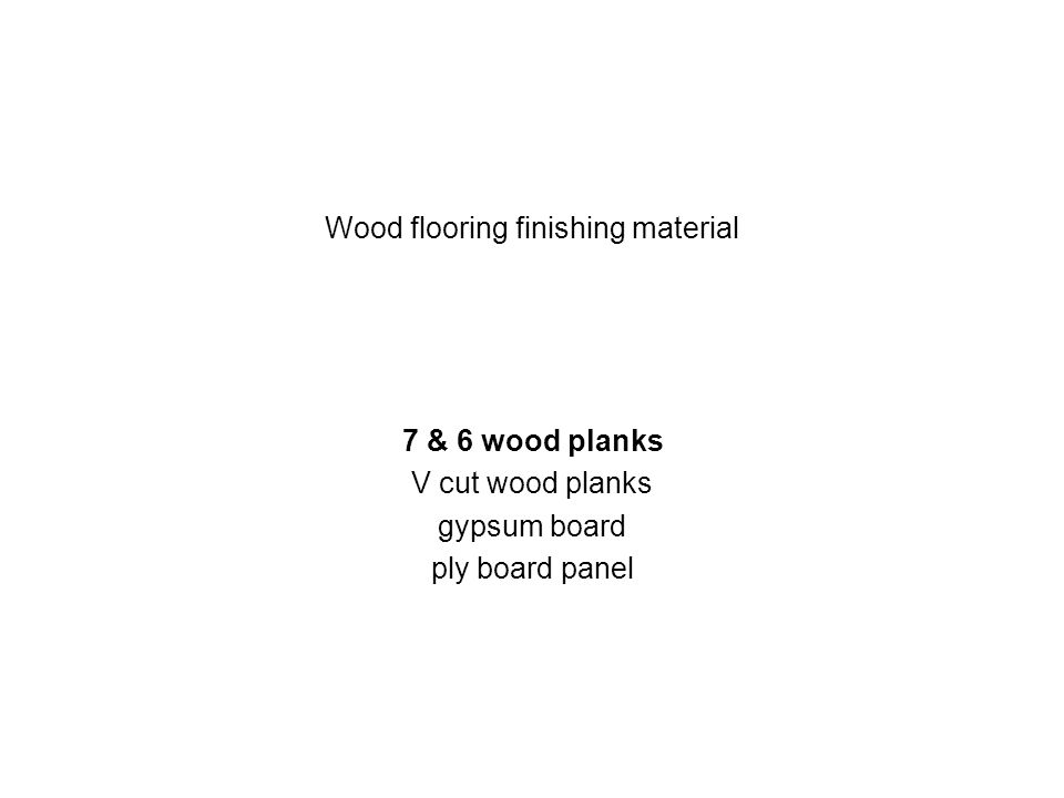 Wood flooring finishing material 7 & 6 wood planks V cut wood planks gypsum board ply board panel