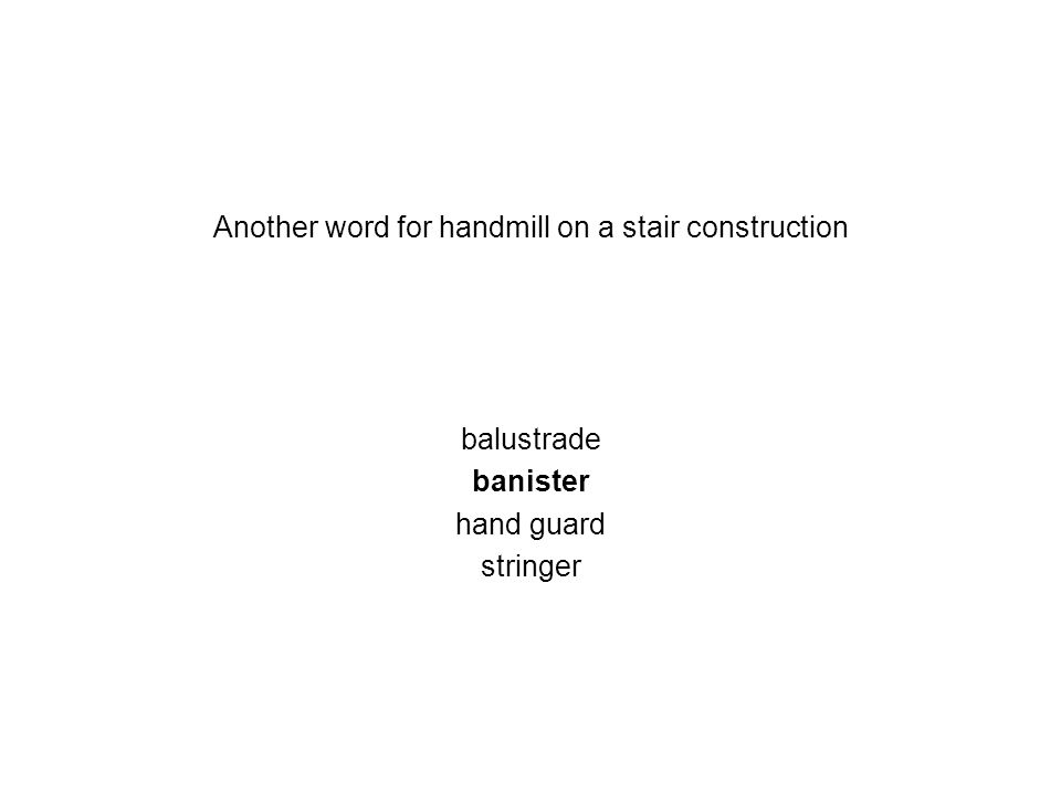 Another word for handmill on a stair construction balustrade banister hand guard stringer