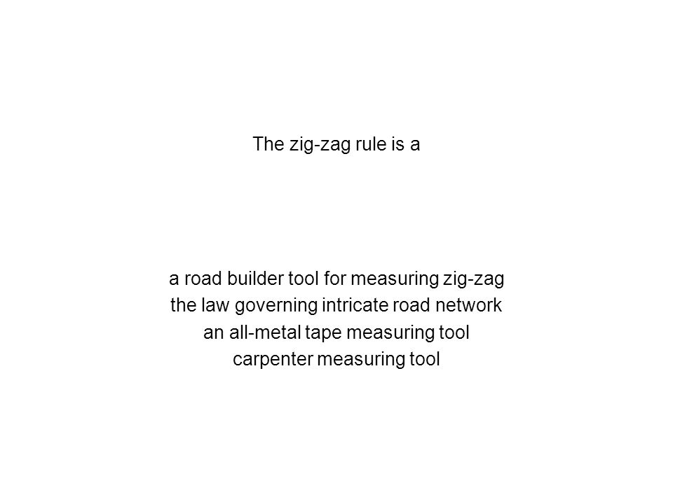 The zig-zag rule is a a road builder tool for measuring zig-zag the law governing intricate road network an all-metal tape measuring tool carpenter me